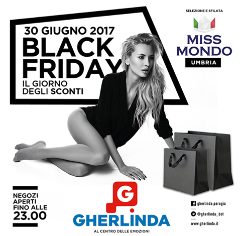 Torna il Black Friday al Gherlinda e la selezione di Miss Mondo Umbria