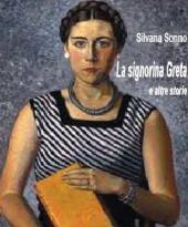 """""""La signorina Greta e altre storie"""" il nuovo libro di Silvana Sonno"""