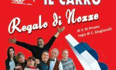 """Spettacoli: la compagnia """"Il Carro"""" porta in scena """"Regalo di Nozze"""" sul palco del Teatro Arca"""