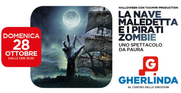 Nave Maledetta e i pirati zombie al Gherlinda